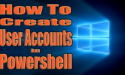 Create User Accounts in Powershell