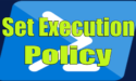 Set Execution Policy in Powershell