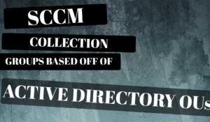 SCCM-Create Device Collections Based On Your Active Directory OU Structure