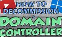 How To Decommission A Domain Controller