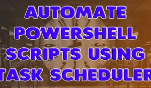 Automate Powershell Scripts - Featured