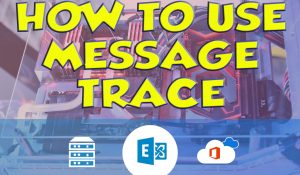 How To Use Message Trace in Office 365 Exchange Online - Feat