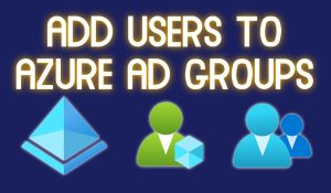 Add users to groups Azure AD Using Powershell - Feat