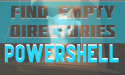 How To Find Empty Folders Using Powershell